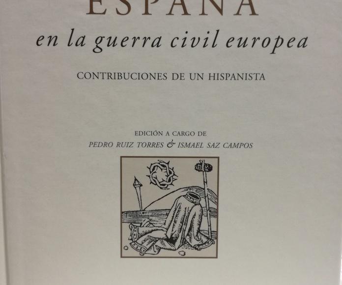 ESPAÑA EN LA GUERRA CIVIL EUROPEA: CONTRIBUCIONES DE UN HISPANISTA : SECCIONES de Librería Nueva Plaza Universitaria