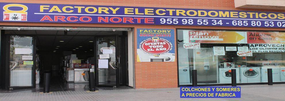 Electrodomésticos y colchones en Dos Hermanas | Factory Electrodomésticos Arco Norte