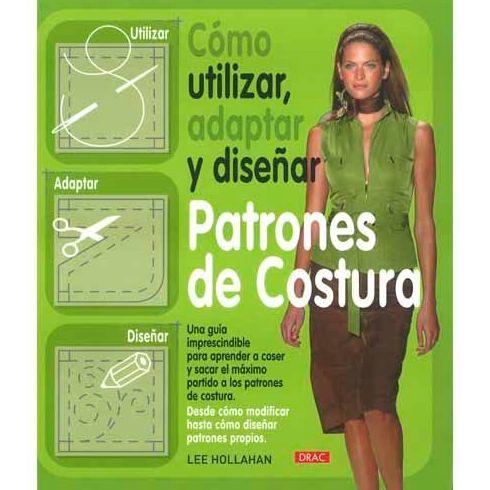 C Mo Utilizar Adaptar Y Dise Ar Patrones De Costura