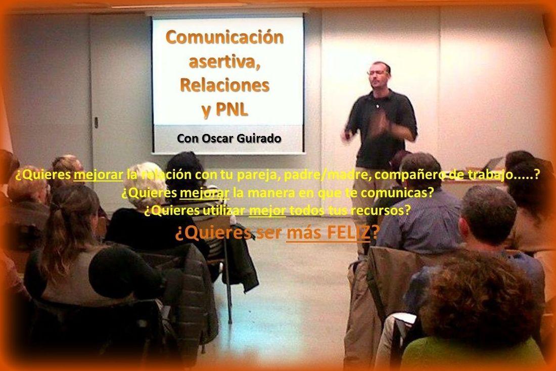 Comunicación Asertiva, Relaciones y PNL
