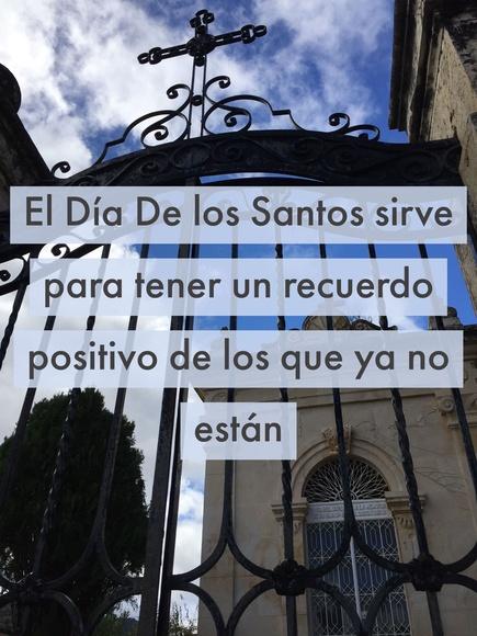 El Día De Los Santos sirve para tener un recuerdo positivo de los que ya no están