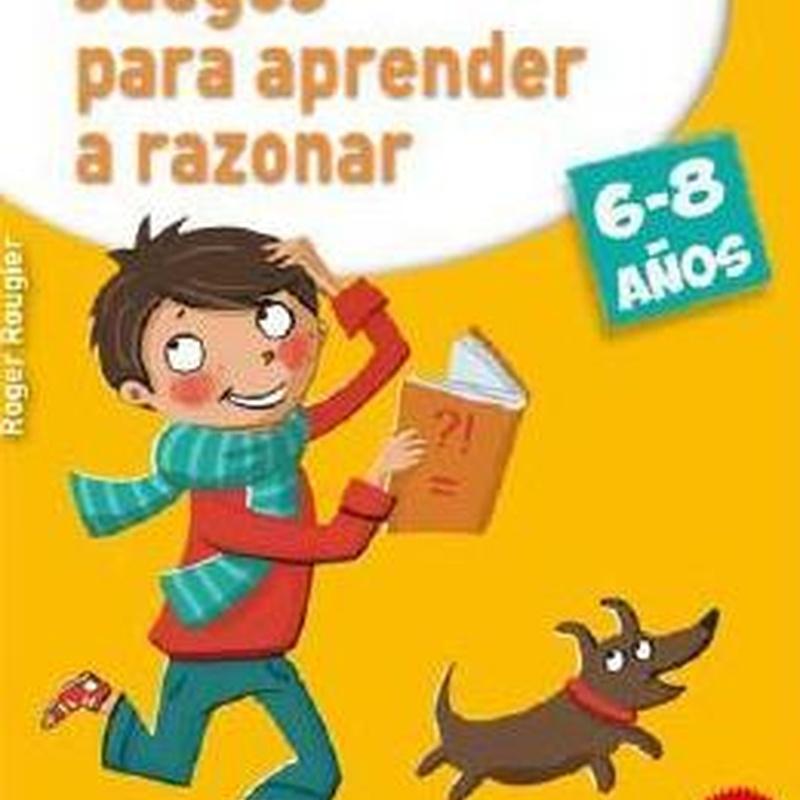 JUEGOS PARA APRENDER A RAZONAR (6-8 AÑOS)