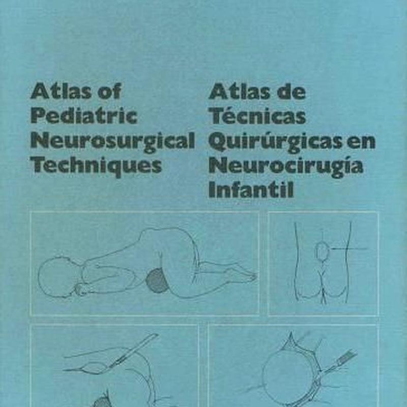 Atlas de Técnicas Quirúrgicas en Neurocirugía Infantil: Especialidades y publicaciones de Doctor Villarejo