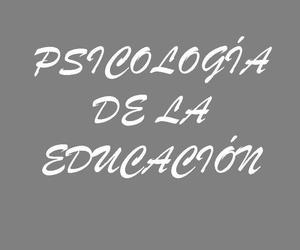 PSICOLOGÍA DE LA EDUCACIÓN