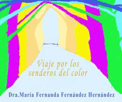 """""""Viaje por los senderos del color"""""""