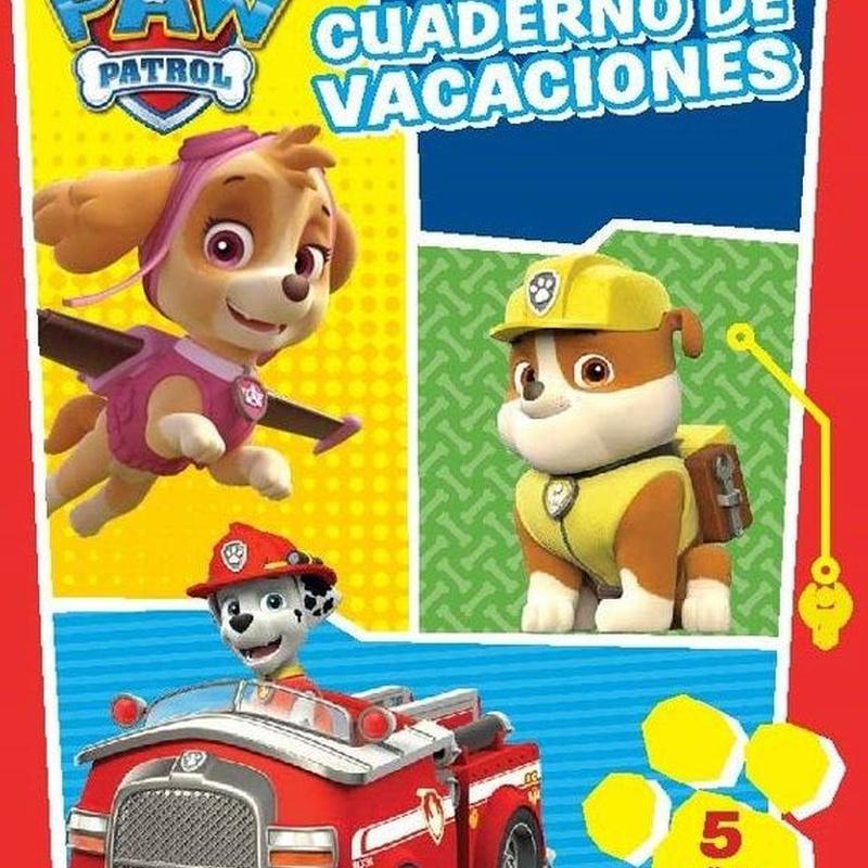 VACACIONES CUADERNO DE VACACIONES 5 AÑOS. PAW PATROL