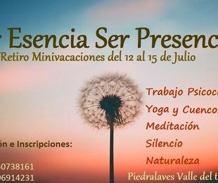 Ser Esencia Ser Presencia. Retiro mini vacaciones del 12 al 15 de Julio.