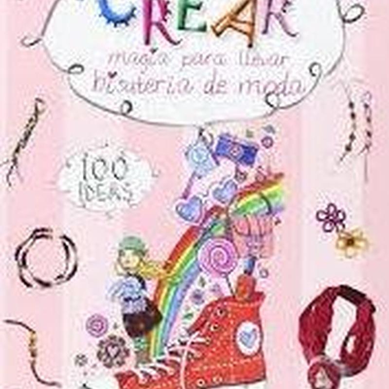 CREAR: MAGIA PARA LLEVAR. BISUTERIA DE MODA