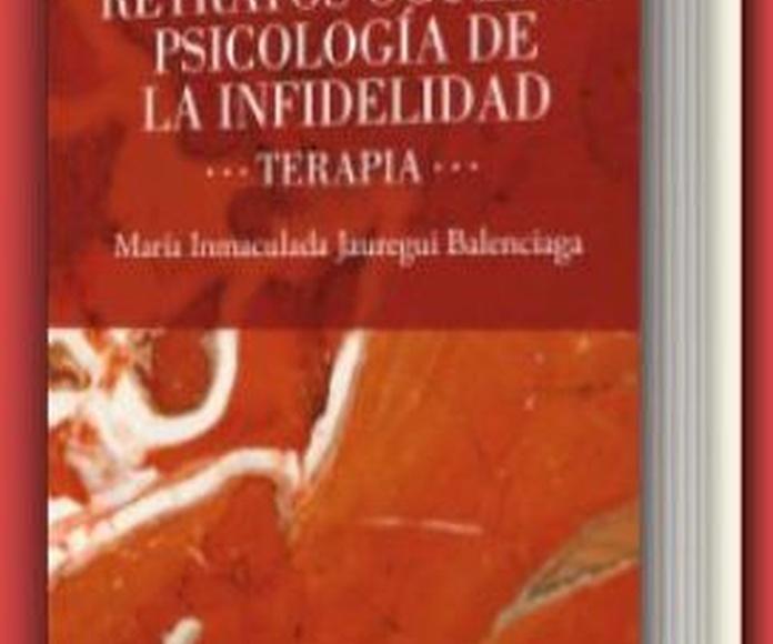 Psicología de la infidelidad: Terapias de Psicología y Psicoterapia - Dra. Inmaculada Jáuregui