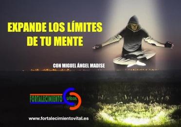 Expande los límites de tu mente . Curso Online con Miguel Ángel Madise