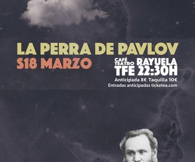 LA PERRA DE PAVLOV EN CAFÉ TEATRO RAYUELA