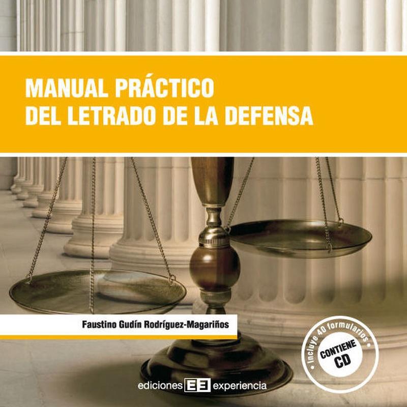 Manual práctico del letrado de la defensa:  de Ediciones Experiencia