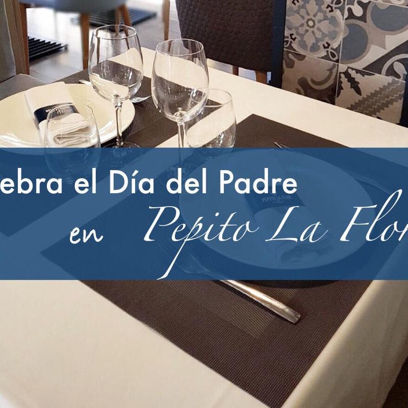 Menú del Dia del Padre: Nuestra carta de Restaurante Pepito La Flor