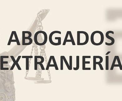 ABOGADOS ESPECIALISTAS EN EXTRANJERIA