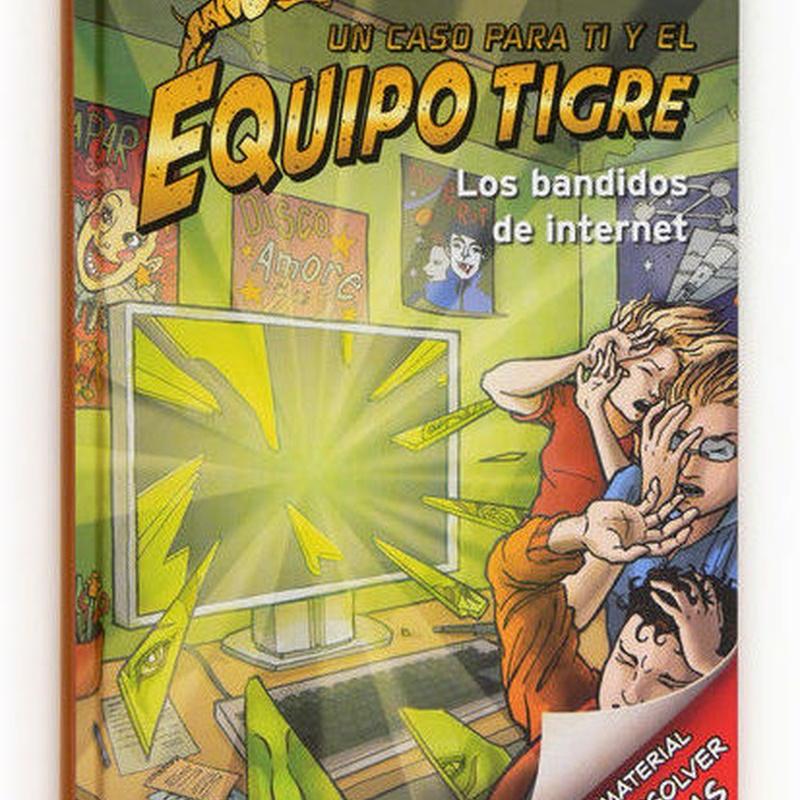 LOS BANDIDOS DE INTERNET (EQUIPO TIGRE)