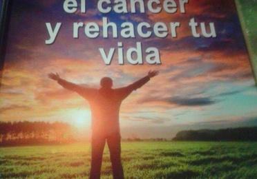 Cómo afrontar el cáncer y rehacer tu vida