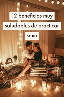 12 beneficios muy saludables de practicar sexo