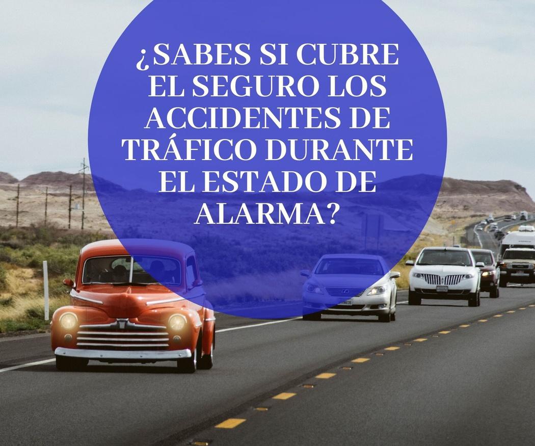 ¿Sabes si cubre el seguro los accidentes de tráfico durante el Estado de Alarma?