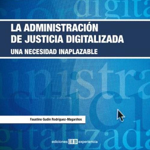 La Administración de Justicia digitalizada