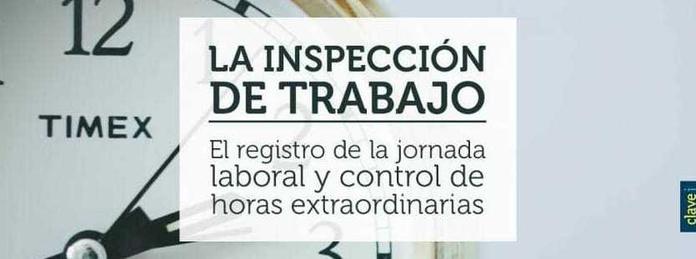 NUEVA INSTRUCCION DE LA INSPECCION DE TRABAJO SOBRE EL CONTROL DE JORNADA