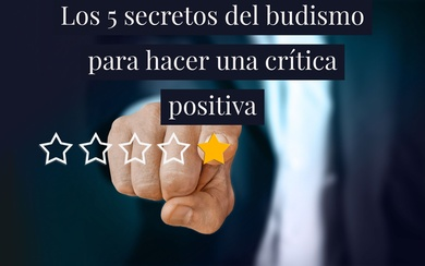 Los 5 secretos del budismo para hacer una crítica positiva