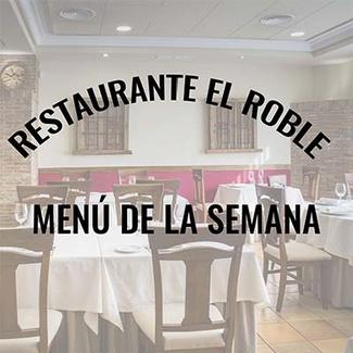 Restaurante El Roble Arganda del Rey Menú de la semana 20 al 24 de Julio de 2020