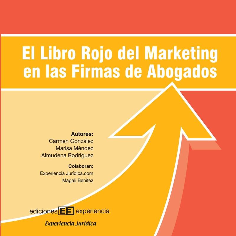 El libro rojo del marketing en las firmas de abogados: Nuestros libros de Ediciones Experiencia