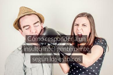 Cómo responder a un insulto inteligentemente según los estoicos