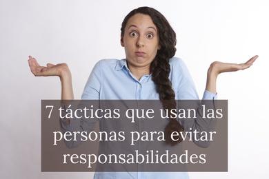 7 tácticas que usan las personas para evitar responsabilidades