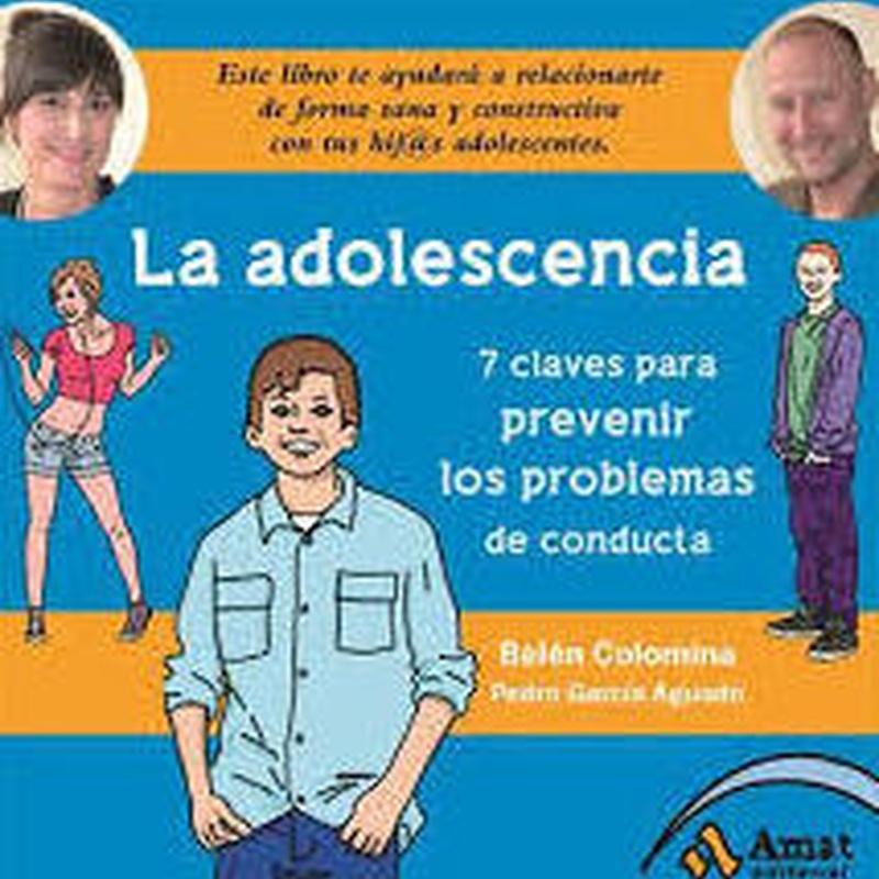 LA ADOLESCENCIA - SIETE CLAVES PARA PREVENIR LOS PROBLEMAS DE CONDUCTA
