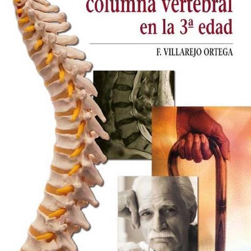 PATOLOGÍA DE LA COLUMNA VERTEBRAL EN LA TERCERA EDAD F. VILLAREJO ORTEGA
