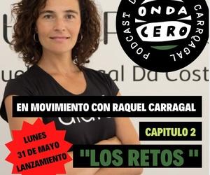 """LUNES 31 DE MAYO NUEVO PODCAST EN ONDA CERO PONTEVEDRA  """"EN MOVIMIENTO CON RAQUEL CARRAGAL""""."""