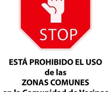 ESTA PROHIBIDO EL USO DE LAS ZONAS COMUNES EN LA ZONAS COMUNES