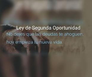 LEY DE SEGUNDA OPORTUNIDAD. LIBERATE DE DEUDAS