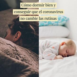 Cómo dormir bien y conseguir que el coronavirus no cambie las rutinas