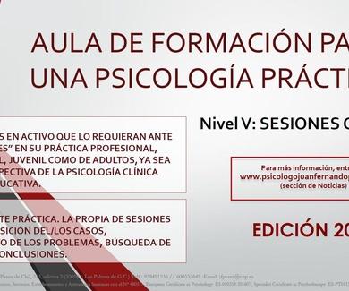 SESIONES CLÍNICAS - AULA DE FORMACIÓN PARA UNA PSICOLOGÍA PRÁCTICA: NIVEL V