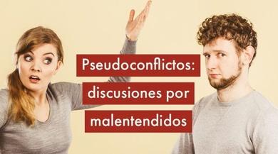 Pseudoconflictos: discusiones por malentendidos