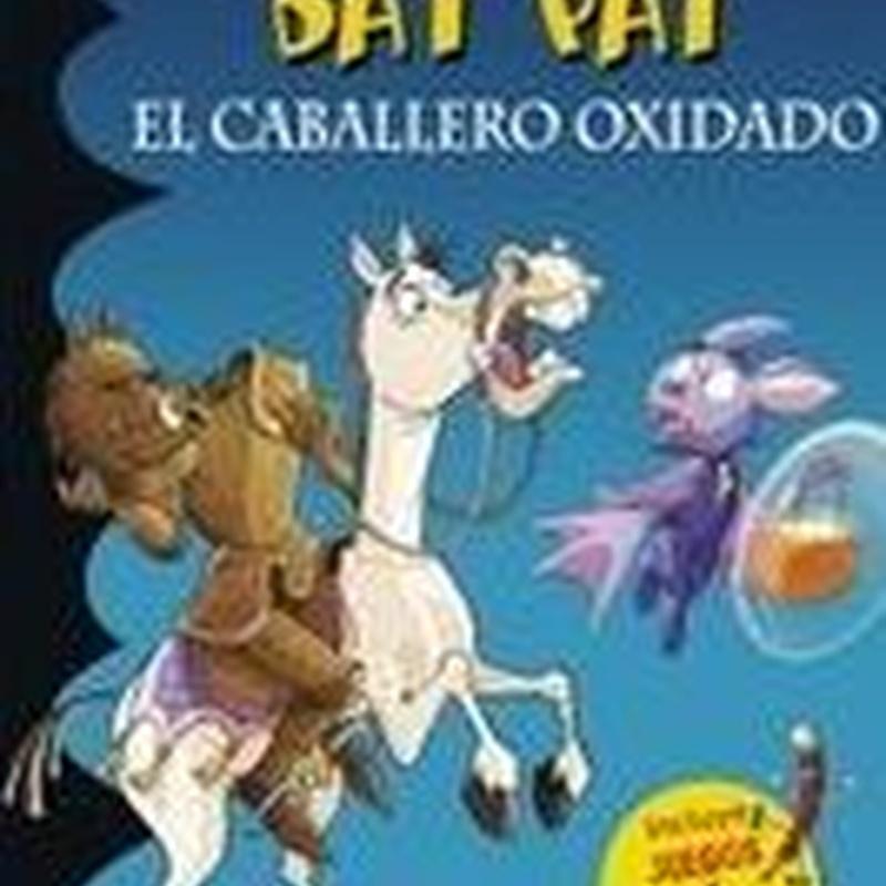 BAT PAT: EL CABALLERO OXIDADO. ROBERTO PAVANELLO