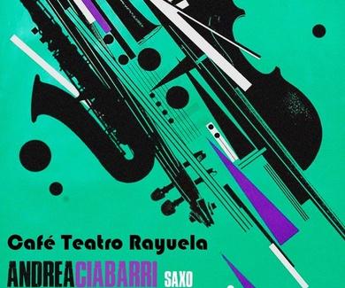 El saxo de Andrea Ciabarri en el Café Teatro Rayuela el próximo 4 de mayo