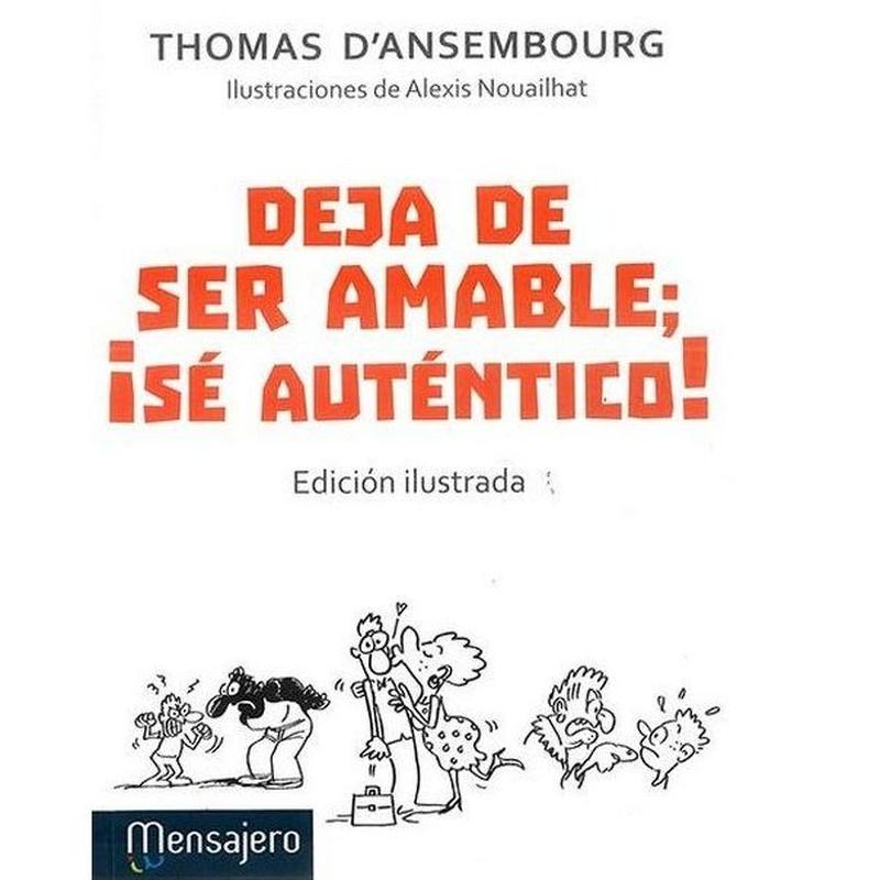 TERAPÉUTICOS. DEJA DE SER AMABLE, ¡SE AUTENTICO! (EDICION ILUSTRADA): Librería-Papelería. Artículos de Librería Intomar
