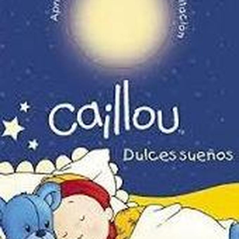CAILLOU. DULCES SUEÑOS