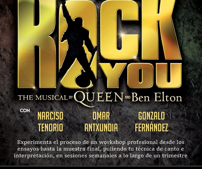 "Workshop ""WE WILL ROCK YOU"" el musical de QUEEN"