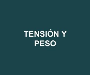 Tensión y Peso