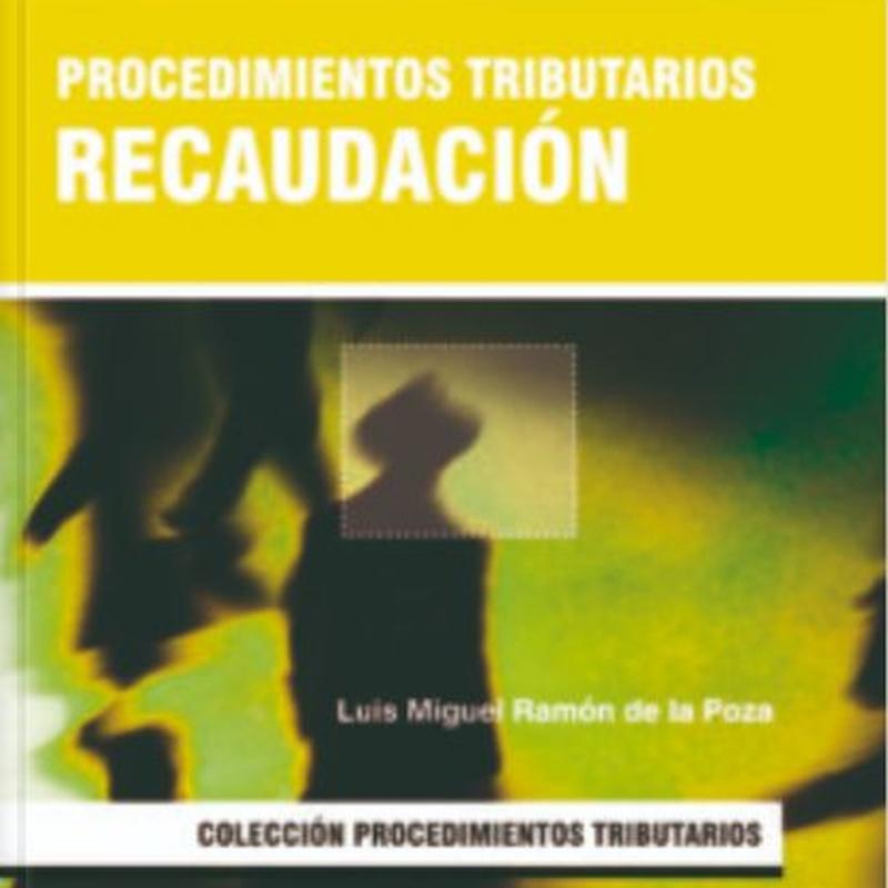 Procedimientos tributarios. Recaudación: Nuestros libros de Ediciones Experiencia