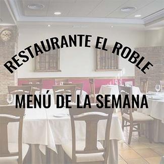 Restaurante El Roble Arganda del Rey Menú de la semana 21 al 25 de Septiembre de 2020