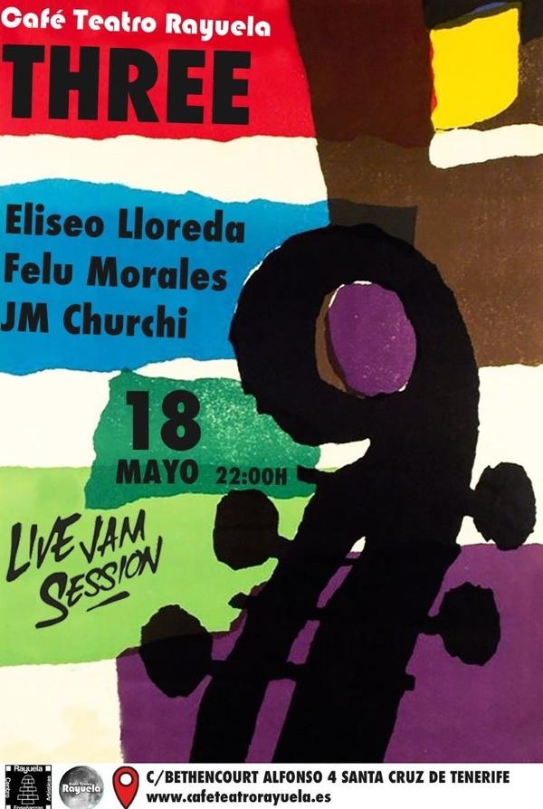 Concierto + Jam Session de Three en el café teatro Rayuela el 18 de mayo a las 22:00 horas. 5 euros la entrada.