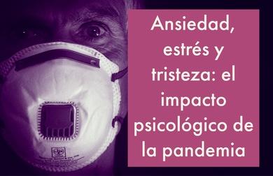 Ansiedad, estrés y tristeza: el impacto psicológico de la pandemia