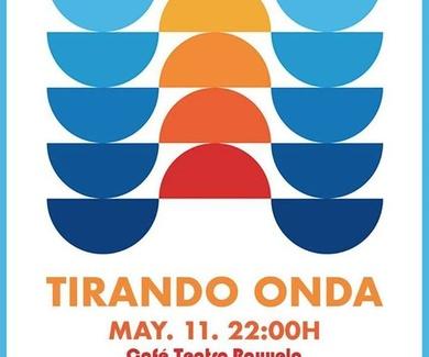 """Regresa """"Tirando Onda"""" al Café Teatro Rayuela el próximo viernes 11 de mayo"""