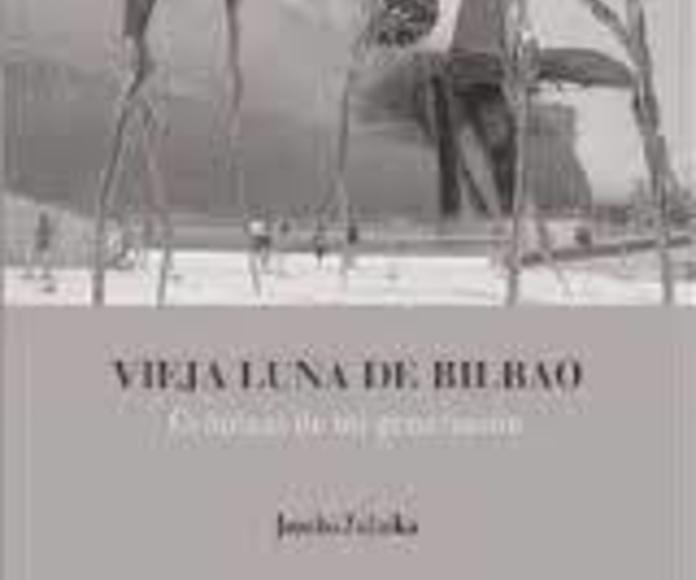 Vieja luna de Bilbao