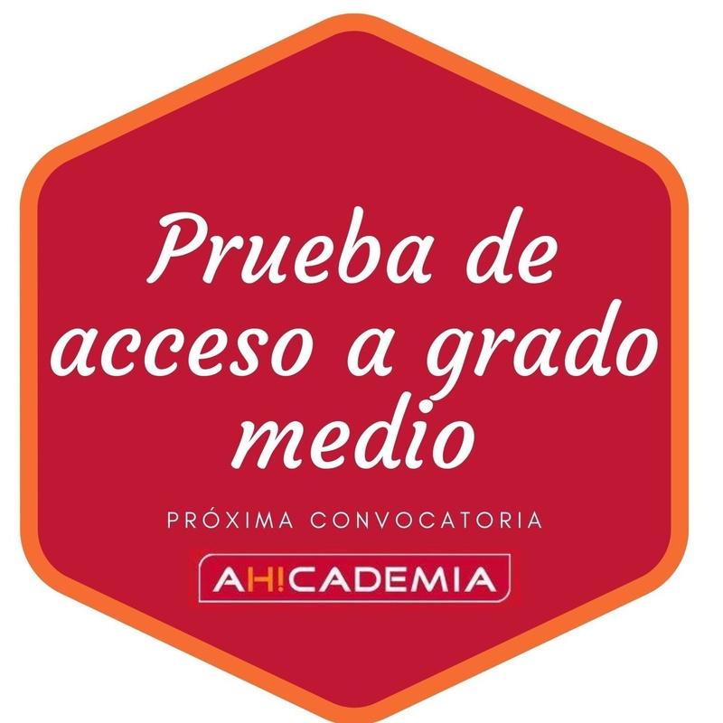 PRUEBA DE ACCESO A GRADO MEDIO: Áreas of AH!CADEMIA